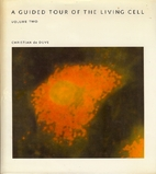 A Guided Tour Of The Living Cell - Volume…