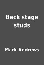 Back stage studs by Mark Andrews