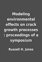Modeling environmental effects on crack…