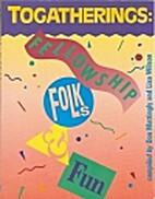 Togatherings: Fellowship, Folks & Fun by Don…