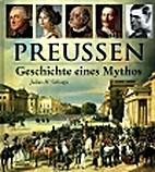 Preußen: Geschichte eines Mythos by…