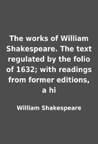 The works of William Shakespeare. The text…