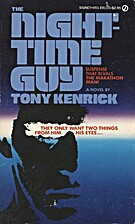 The Night Time Guy by Tony Kendrick