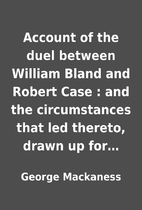 Account of the duel between William Bland…