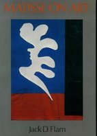 Matisse on Art by Jack Flam