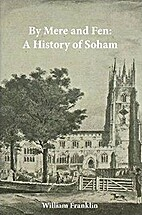 By Mere and Fen: A History of Soham by…