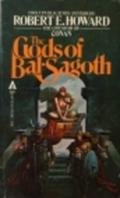 The Gods of Bal-Sagoth by Robert E. Howard