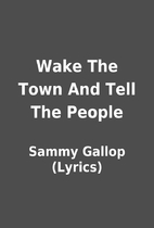Wake The Town And Tell The People by Sammy…