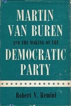 Martin Van Buren and the Making of the…
