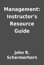 Management: Instructor's Resource Guide by…