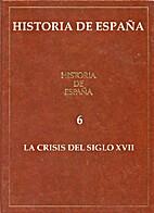 Historia de España: 6.- La crisis del siglo…