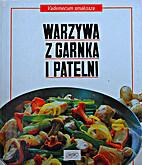 Vademecum Smakosza: Warzywa z Garnka i…