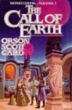 The Call of Earth (Homecoming Saga, Vol. 2)…