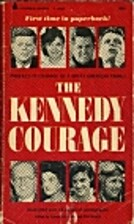 The Kennedy Courage: Profiles of Courage of…