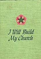 I Will Build My Church by Amy Morris Lillie
