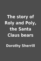 The story of Roly and Poly, the Santa Claus…