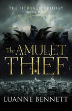The Amulet Thief (The Fitheach Trilogy)…