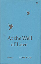 At the Well of Love by Tom Pow