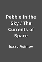 Pebble in the Sky / The Currents of Space by…