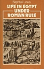 Life in Egypt under Roman rule by Naphtali…