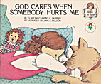God Cares When Somebody Hurts Me by Elspeth…