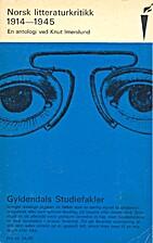 Norsk litteraturkritikk 1914-1945 by Knut…
