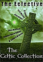 The Eclective: The Celtic Collection by M.…
