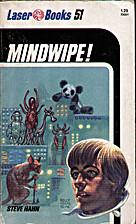 Mindwipe! by Steven Hahn