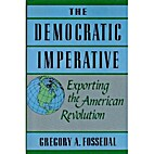 The Democratic Imperative: Exporting the…