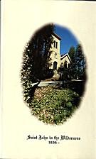 Saint John in the Wilderness, 1836- : the…