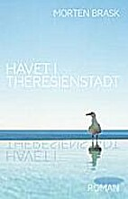 Havet i Theresienstadt by Morten Brask