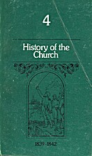 History of the Church: Period I, Vol. 4…