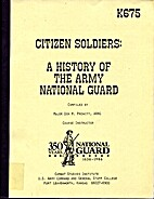 CITIZEN SOLDIERS: A HISTORY OF THE ARMY…