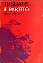 Il partito: scritti e discorsi by Palmiro…