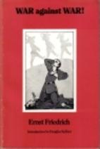 War Against War! by Ernst Friedrich