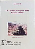 La Légende de Roger d'Albis Ëvêque…