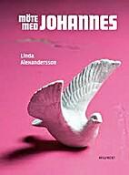 Möte med Johannes by Linda Alexandersson