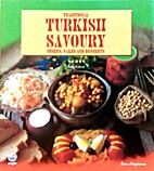 Traditional Turkish Savoury: Dished, Cakes,…