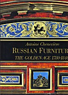Russian Furniture: The Golden Age 1780-1840…
