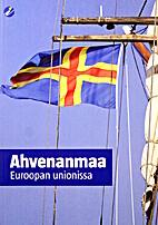 Ahvenanmaa Euroopan unionissa by Sören…