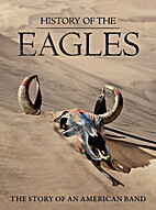 History of The Eagles: The Story of an…
