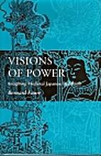 Visions of Power by Bernard Faure