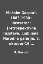 Maksim Gaspari, 1883-1980 : ilustrator :…