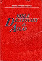 The Practical Bible Dictionary & Atlas, Four…