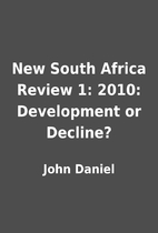 New South Africa Review 1: 2010: Development…