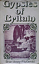 Gypsies of Britain by Brian Vesey-Fitzgerald