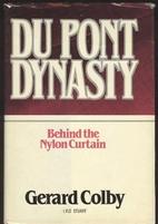 Du Pont Dynasty: Behind the Nylon Curtain by…