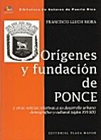 Orígenes y fundación de Ponce y otras…