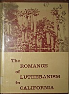The Romance of Lutheranism in California…