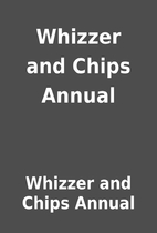 Whizzer and Chips Annual by Whizzer and…